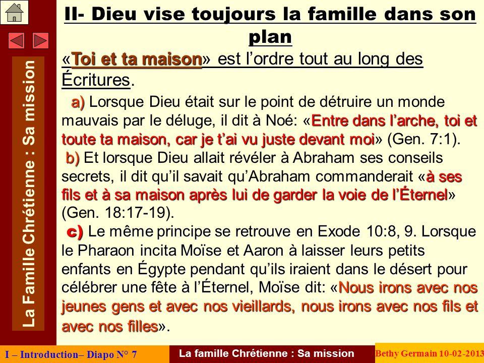 II- Dieu vise toujours la famille dans son plan «Toi et ta maison» est lordre tout au long des Écritures «Toi et ta maison» est lordre tout au long de