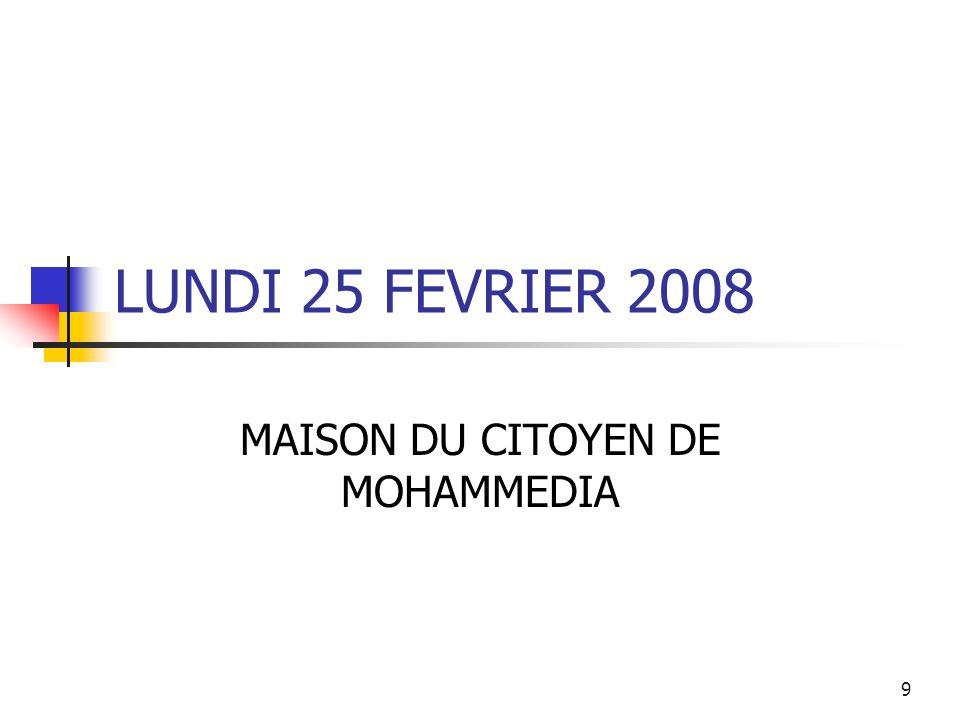 30 JEUDI 28 FEVRIER 2008 MAISON DU CITOYEN DE MOHAMMEDIA