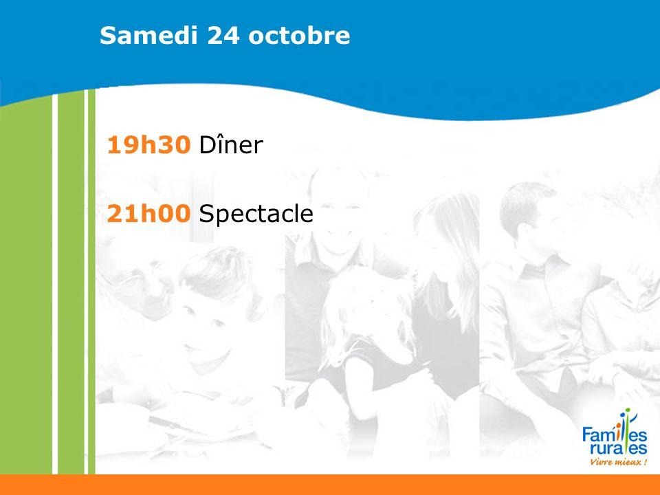 Samedi 24 octobre 19h30 Dîner 21h00 Spectacle