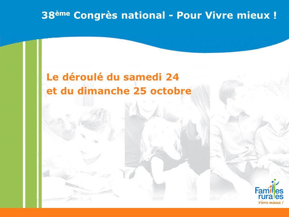 Le déroulé du samedi 24 et du dimanche 25 octobre 38 ème Congrès national - Pour Vivre mieux !