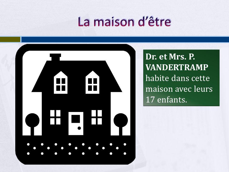 Dr. et Mrs. P. VANDERTRAMP habite dans cette maison avec leurs 17 enfants.