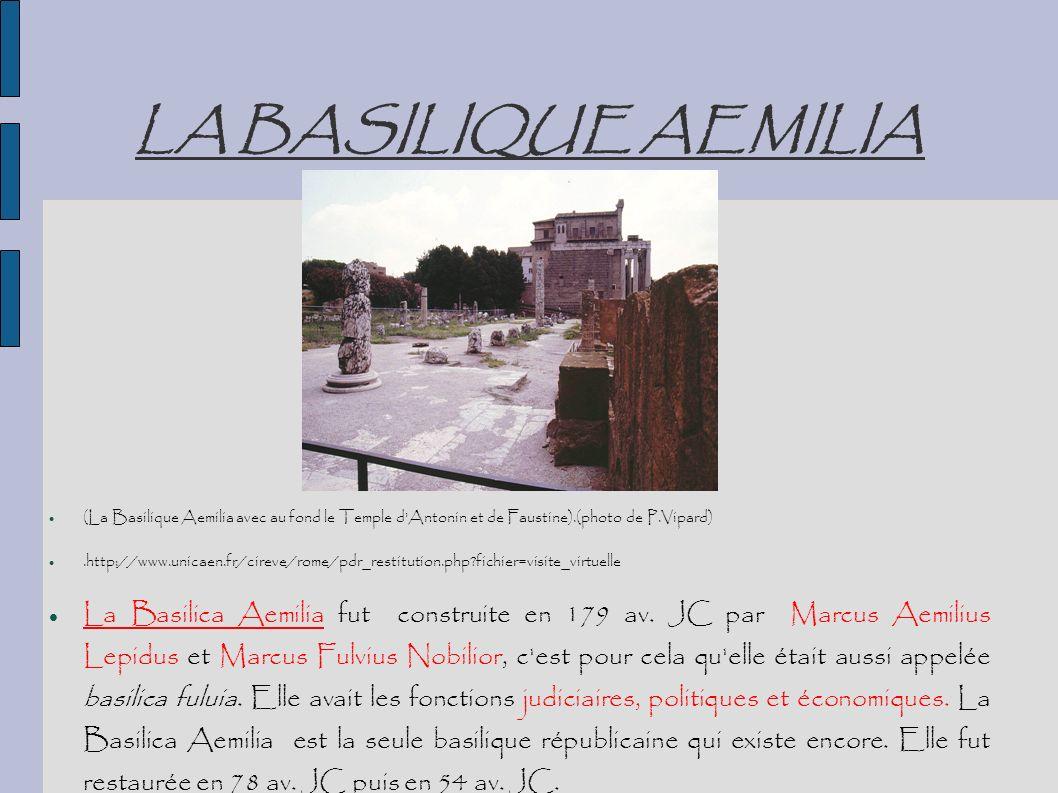 LA BASILIQUE AEMILIA (La Basilique Aemilia avec au fond le Temple d'Antonin et de Faustine).(photo de P.Vipard).http://www.unicaen.fr/cireve/rome/pdr_