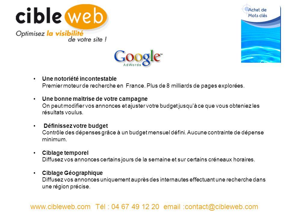 www.cibleweb.com Tél : 04 67 49 12 20 email :contact@cibleweb.com Une notoriété incontestable Premier moteur de recherche en France.