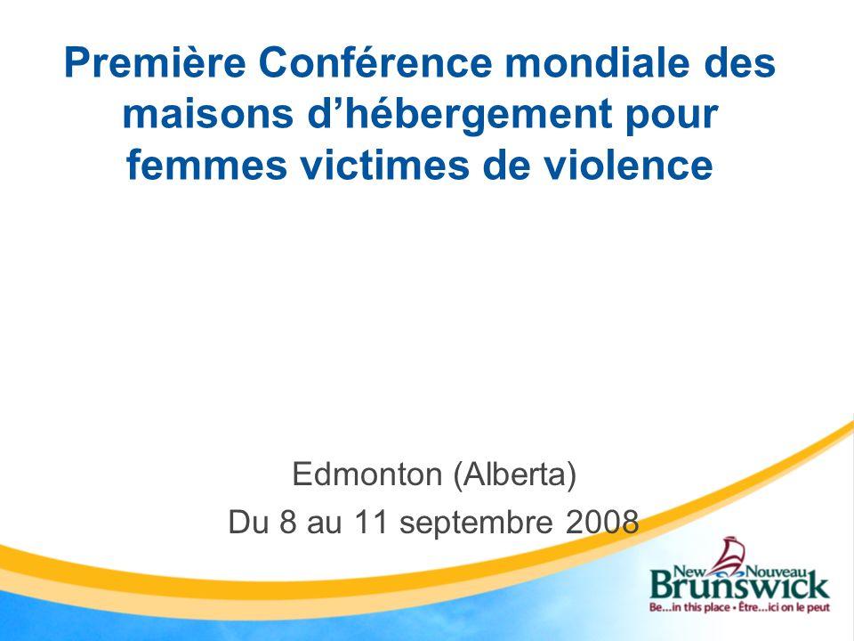 Première Conférence mondiale des maisons dhébergement pour femmes victimes de violence Edmonton (Alberta) Du 8 au 11 septembre 2008