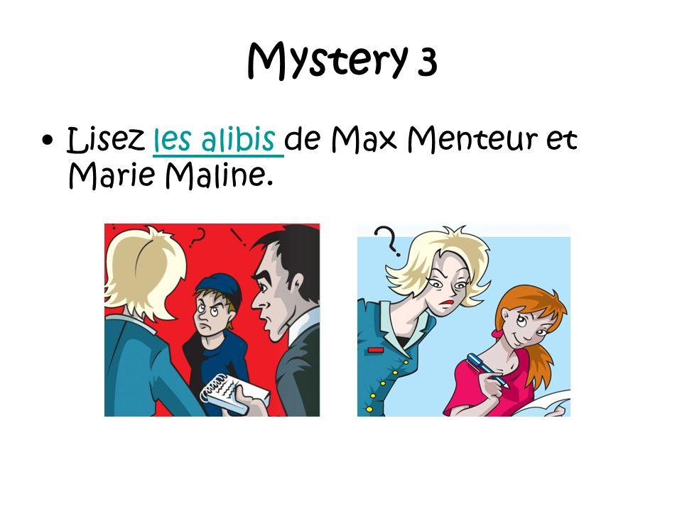 Mystery 3 Lisez les alibis de Max Menteur et Marie Maline.les alibis