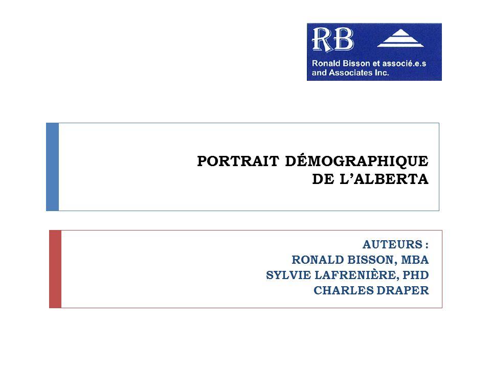 PORTRAIT DÉMOGRAPHIQUE DE LALBERTA AUTEURS : RONALD BISSON, MBA SYLVIE LAFRENIÈRE, PHD CHARLES DRAPER