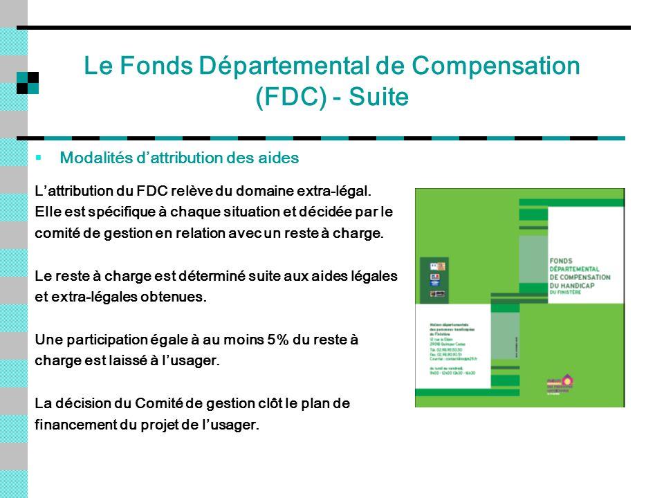 Le Fonds Départemental de Compensation (FDC) - Suite Modalités dattribution des aides Lattribution du FDC relève du domaine extra-légal. Elle est spéc