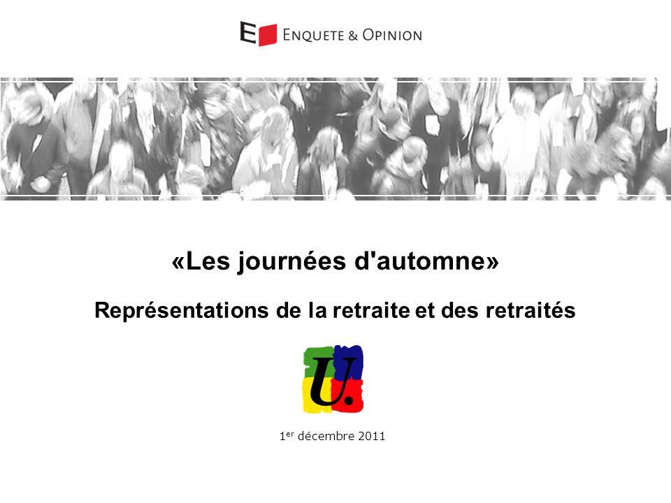 «Les journées d automne» Représentations de la retraite et des retraités 1 er décembre 2011