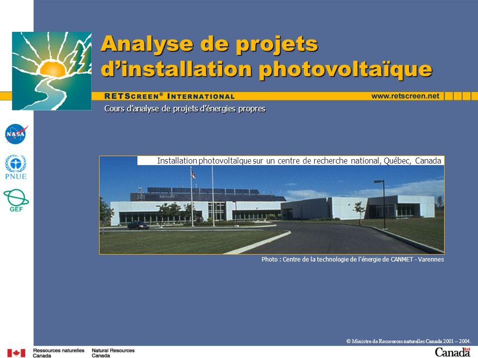 Cours danalyse de projets dénergies propres Analyse de projets dinstallation photovoltaïque Photo : Centre de la technologie de lénergie de CANMET - V