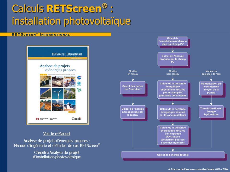 Voir le e-Manuel Analyse de projets dénergies propres : Manuel dingénierie et détudes de cas RETScreen ® Chapitre Analyse de projet dinstallation phot
