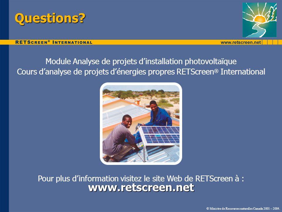 Questions? Module Analyse de projets dinstallation photovoltaïque Cours danalyse de projets dénergies propres RETScreen ® International www.retscreen.