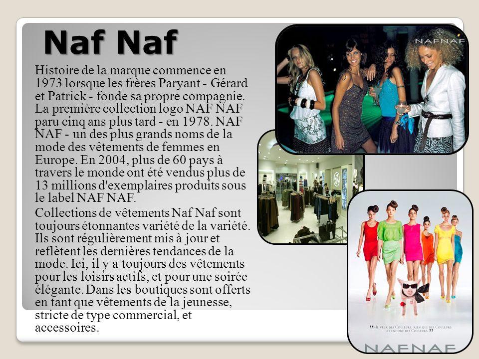 Naf Naf Histoire de la marque commence en 1973 lorsque les frères Paryant - Gérard et Patrick - fonde sa propre compagnie.