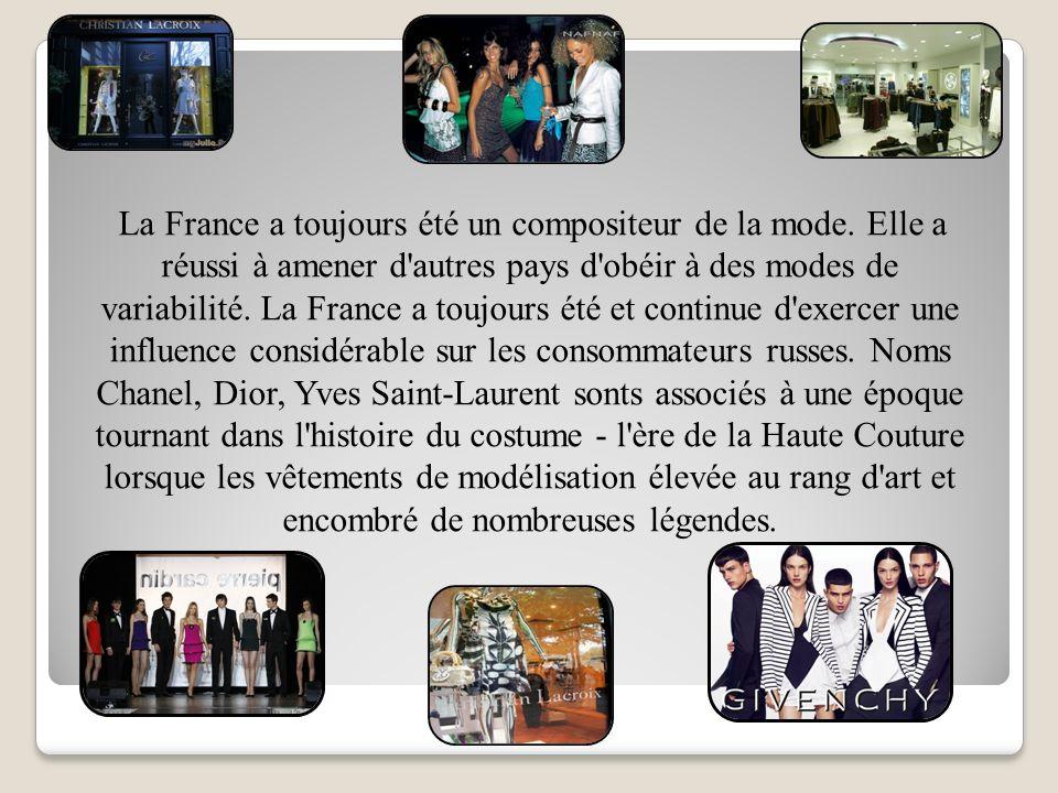 La France a toujours été un compositeur de la mode.