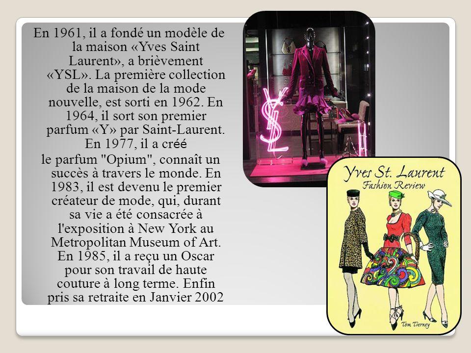 En 1961, il a fondé un modèle de la maison «Yves Saint Laurent», a brièvement «YSL».