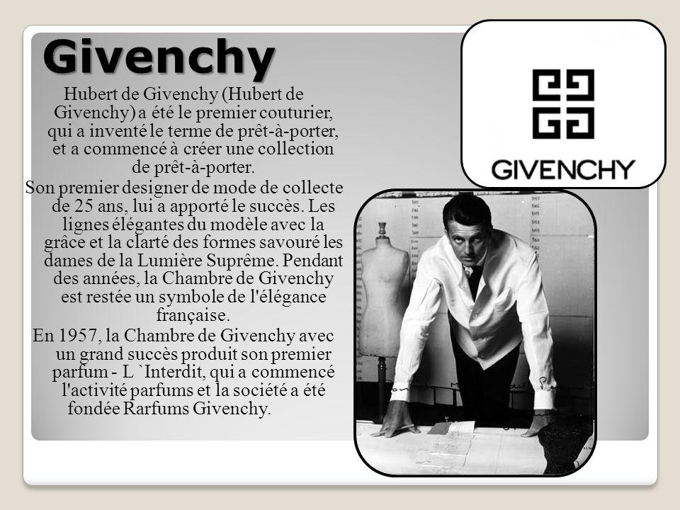 Givenchy Hubert de Givenchy (Hubert de Givenchy) a été le premier couturier, qui a inventé le terme de prêt-à-porter, et a commencé à créer une collection de prêt-à-porter.