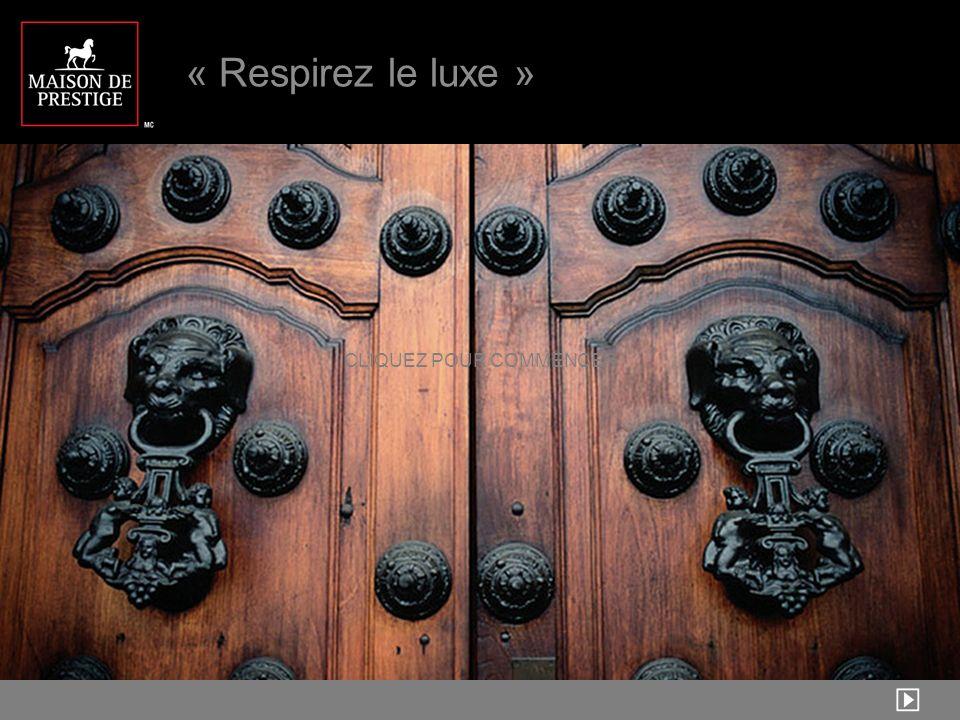 1 CLIQUEZ POUR COMMENCER « Respirez le luxe »