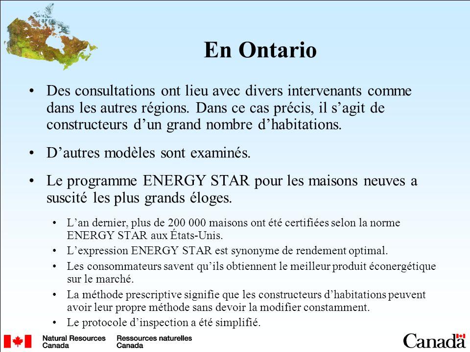En Ontario Des consultations ont lieu avec divers intervenants comme dans les autres régions. Dans ce cas précis, il sagit de constructeurs dun grand
