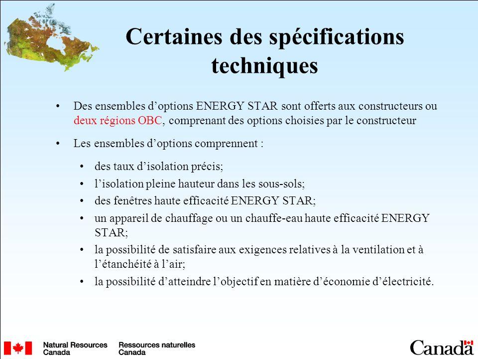 Certaines des spécifications techniques Des ensembles doptions ENERGY STAR sont offerts aux constructeurs ou deux régions OBC, comprenant des options