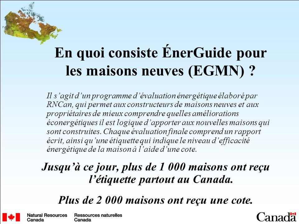 En quoi consiste ÉnerGuide pour les maisons neuves (EGMN) ? Il sagit dun programme dévaluation énergétique élaboré par RNCan, qui permet aux construct