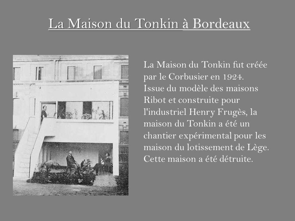 La Maison du Tonkin fut créée par le Corbusier en 1924. Issue du modèle des maisons Ribot et construite pour l'industriel Henry Frugès, la maison du T