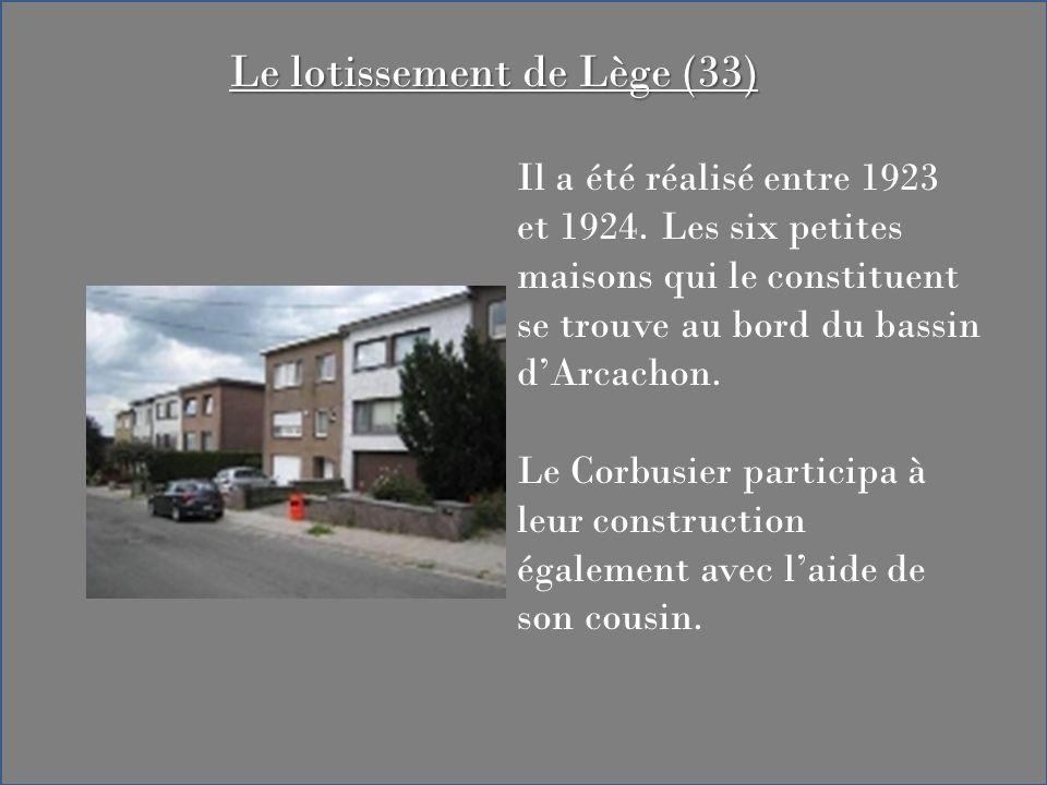 Il a été réalisé entre 1923 et 1924. Les six petites maisons qui le constituent se trouve au bord du bassin dArcachon. Le Corbusier participa à leur c