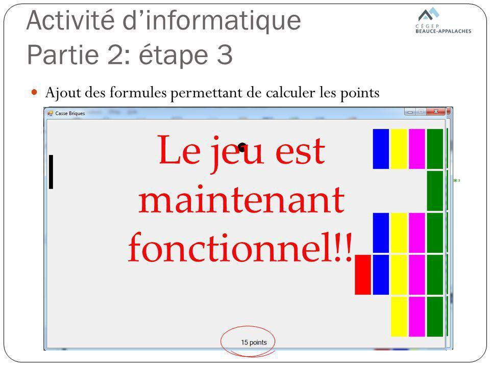 Activité dinformatique Partie 2: étape 3 Ajout des formules permettant de calculer les points Le jeu est maintenant fonctionnel!!