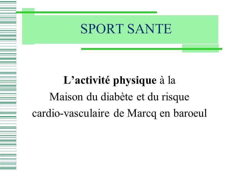 SPORT SANTE Lactivité physique à la Maison du diabète et du risque cardio-vasculaire de Marcq en baroeul