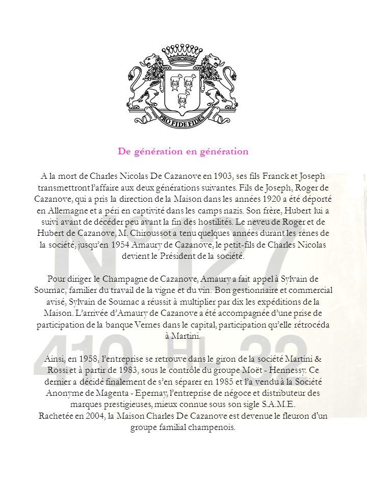 Une notoriété grandissante De nos jours, la Maison de Cazanove travaille à la notoriété de la Champagne et des Champenois.