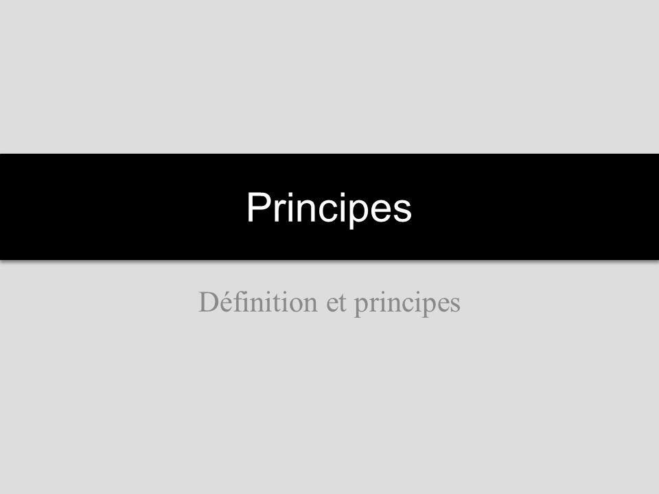 Principes Définition et principes