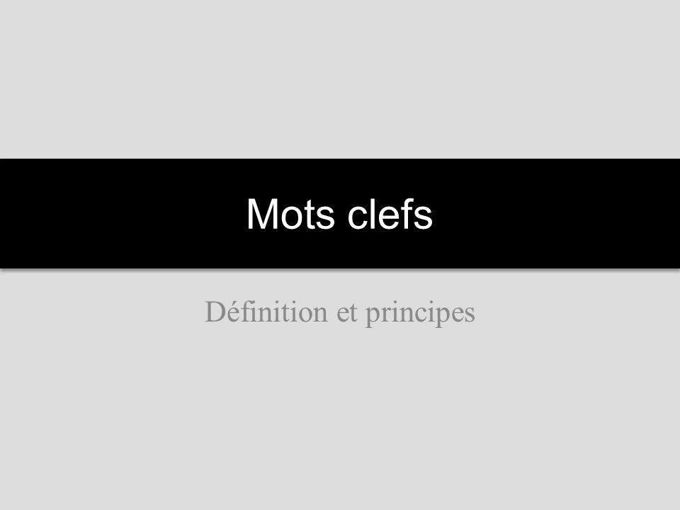 Mots clefs Définition et principes