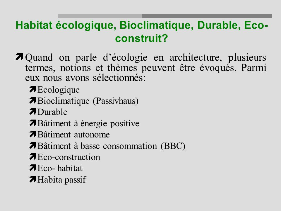 Habitat écologique, Bioclimatique, Durable, Eco- construit.
