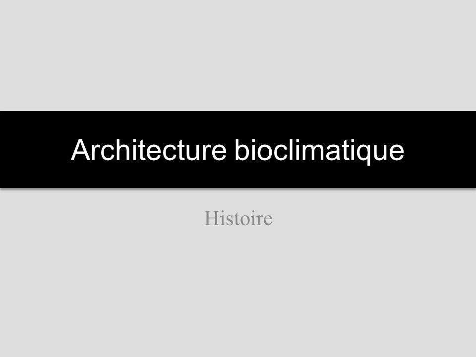 Architecture bioclimatique Histoire
