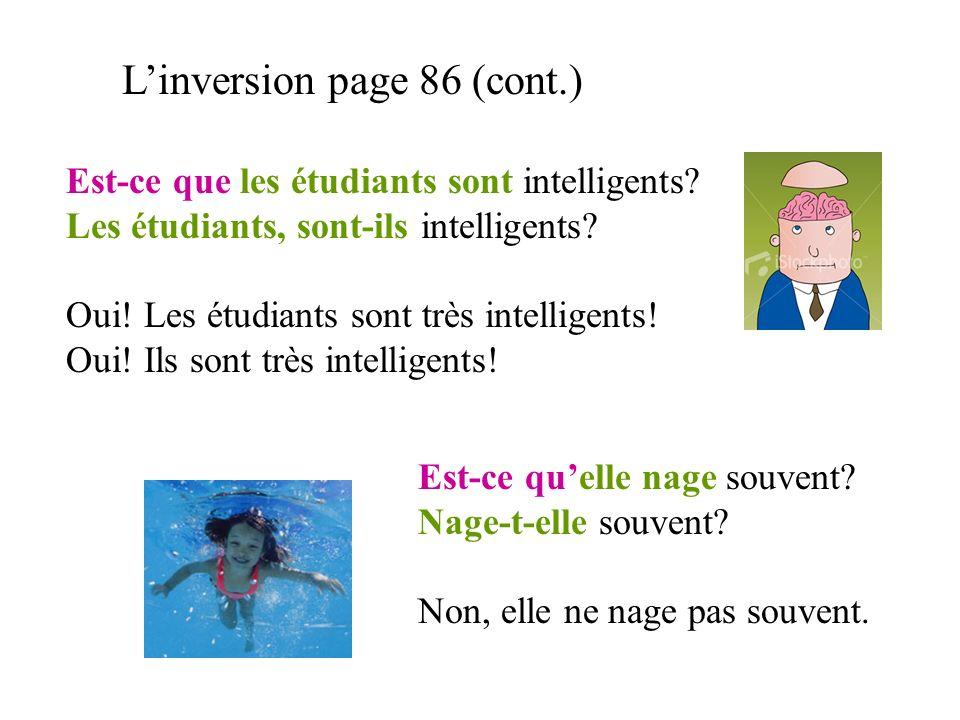 Linversion page 86 (cont.) Est-ce que les étudiants sont intelligents.