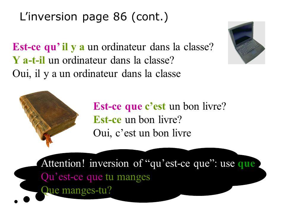 Linversion page 86 (cont.) Est-ce qu il y a un ordinateur dans la classe.