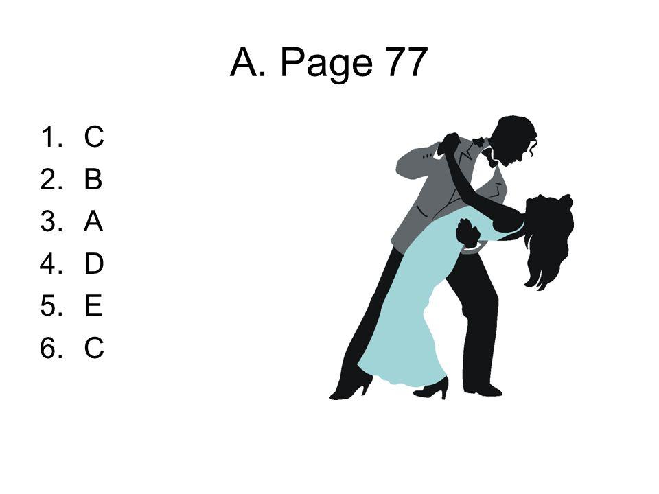 A. Page 77 1.C 2.B 3.A 4.D 5.E 6.C