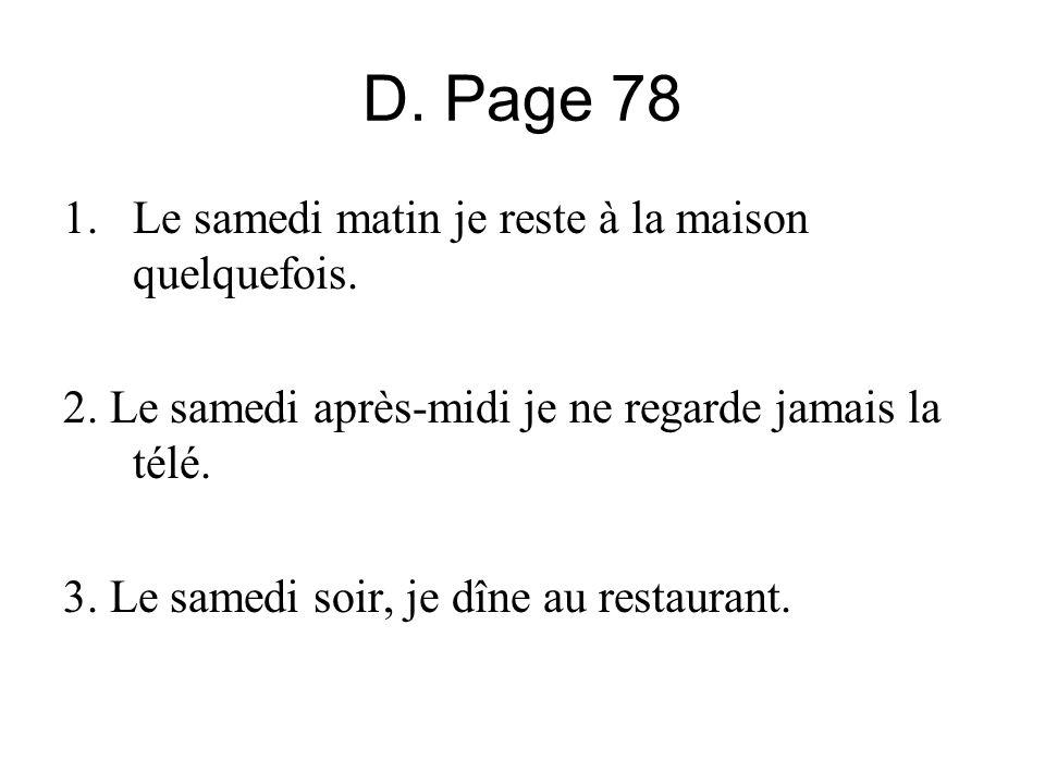 D. Page 78 1.Le samedi matin je reste à la maison quelquefois.