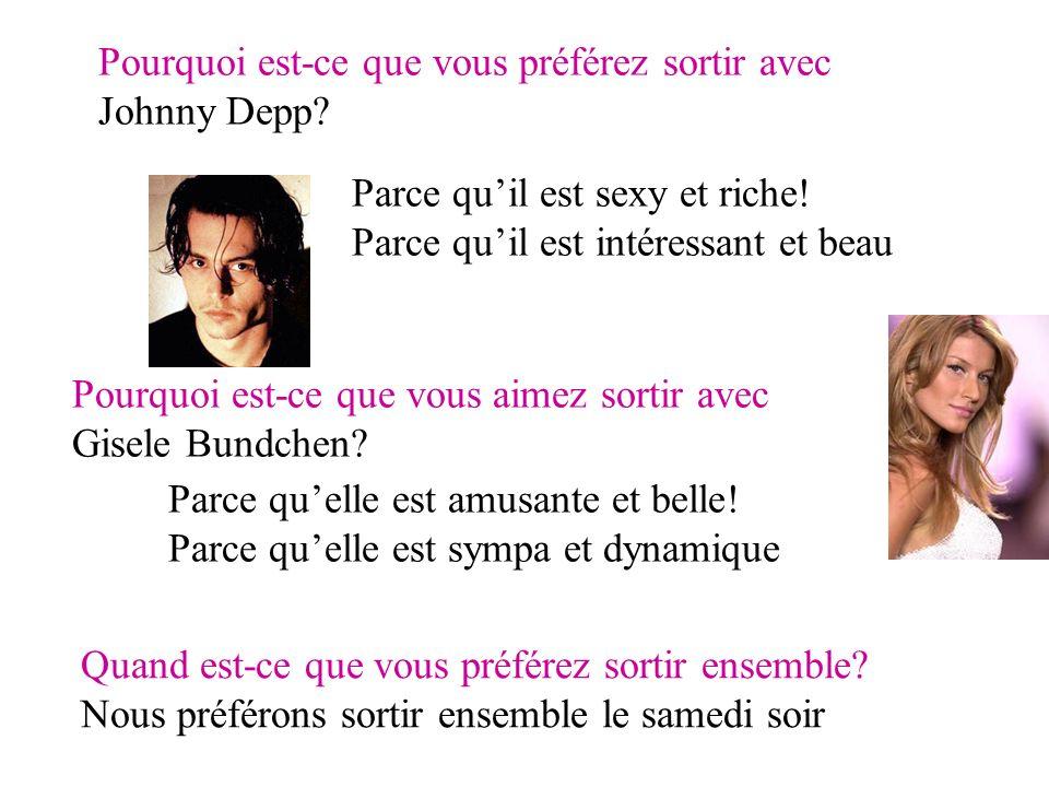 Pourquoi est-ce que vous préférez sortir avec Johnny Depp.
