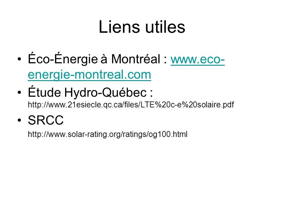 Liens utiles Éco-Énergie à Montréal : www.eco- energie-montreal.comwww.eco- energie-montreal.com Étude Hydro-Québec : http://www.21esiecle.qc.ca/files