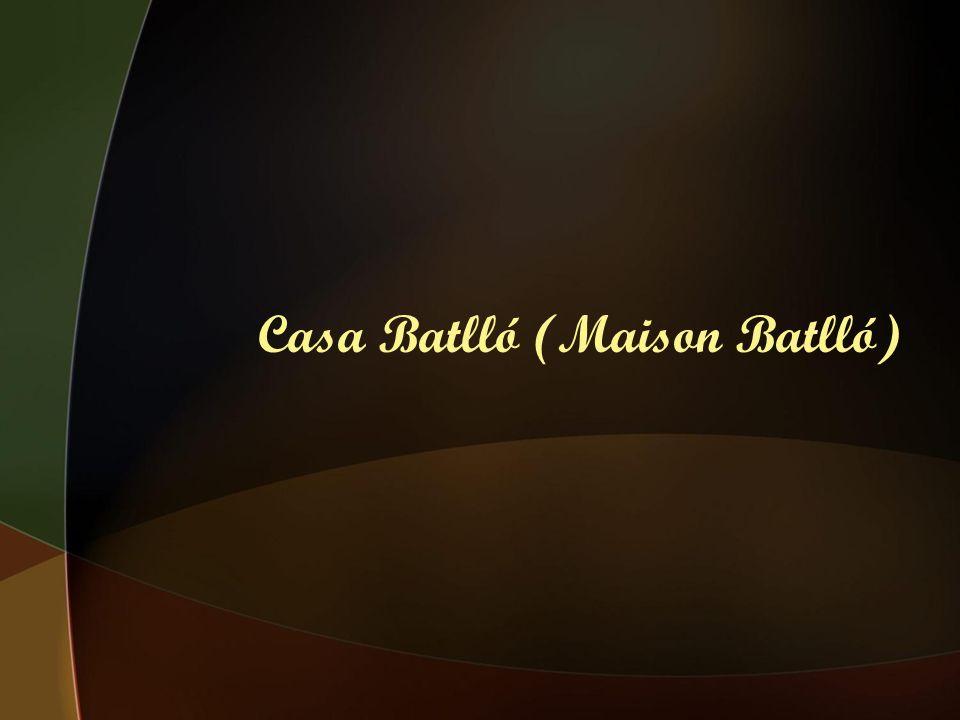 L actuelle Casa Batlló (Maison Batlló) est le résultat de la réforme totale d une ancienne maison (1904 – 1906).