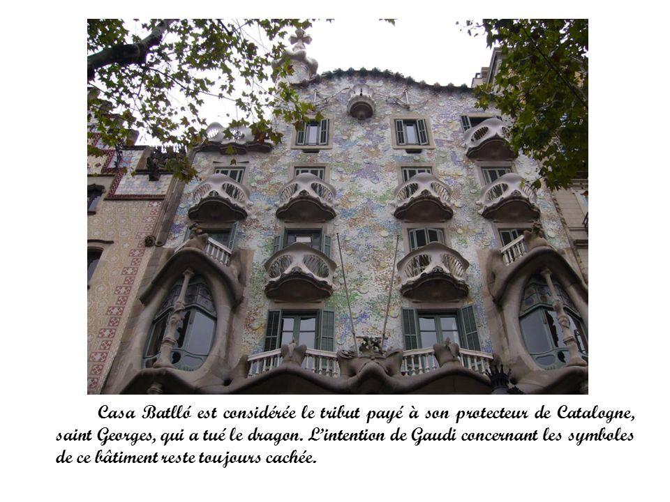 Casa Batlló est considérée le tribut payé à son protecteur de Catalogne, saint Georges, qui a tué le dragon. Lintention de Gaudi concernant les symbol