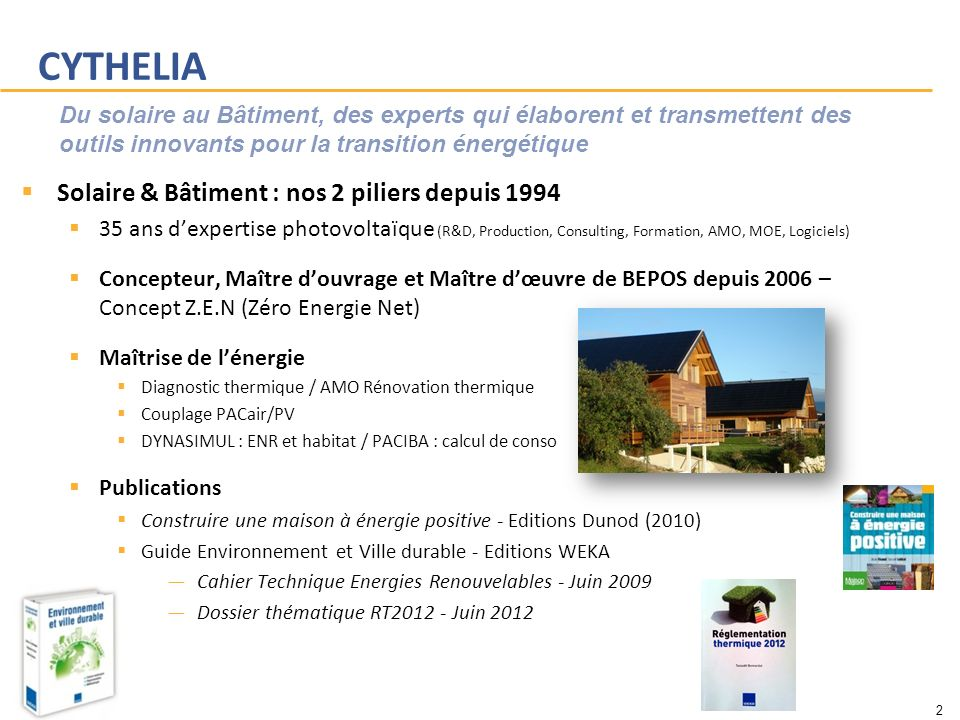 CYTHELIA Solaire & Bâtiment : nos 2 piliers depuis 1994 35 ans dexpertise photovoltaïque (R&D, Production, Consulting, Formation, AMO, MOE, Logiciels)