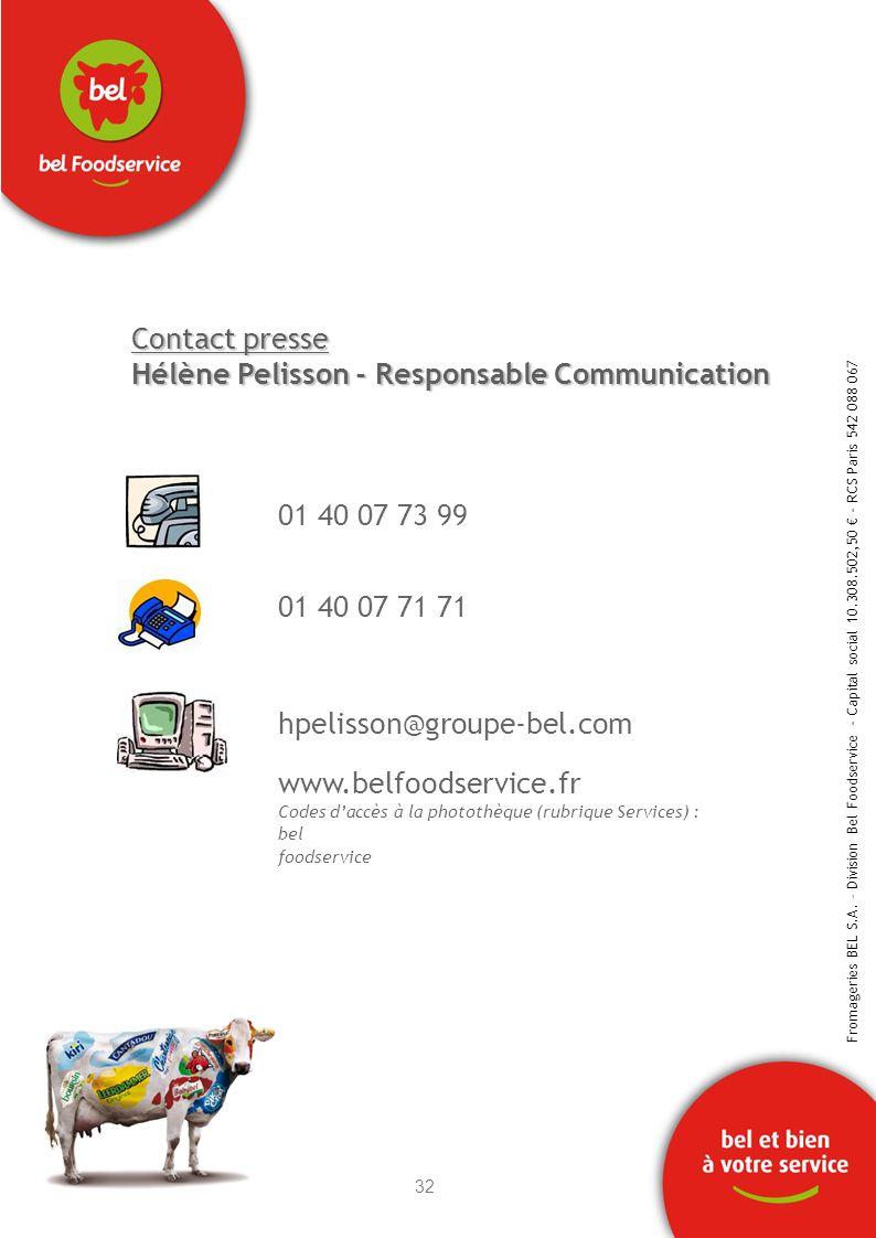 Contact presse Hélène Pelisson - Responsable Communication 01 40 07 73 99 01 40 07 71 71 hpelisson@groupe-bel.com www.belfoodservice.fr Codes daccès à
