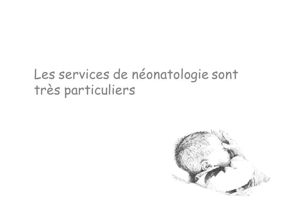 Les services de néonatologie sont très particuliers