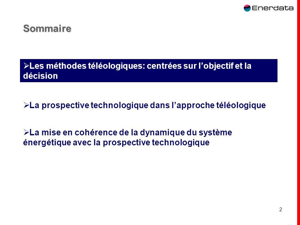 2 Sommaire La prospective technologique dans lapproche téléologique La mise en cohérence de la dynamique du système énergétique avec la prospective te