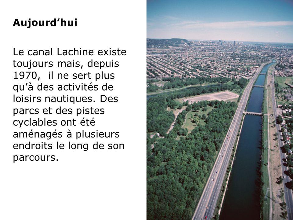 Aujourdhui Le canal Lachine existe toujours mais, depuis 1970, il ne sert plus quà des activités de loisirs nautiques. Des parcs et des pistes cyclabl