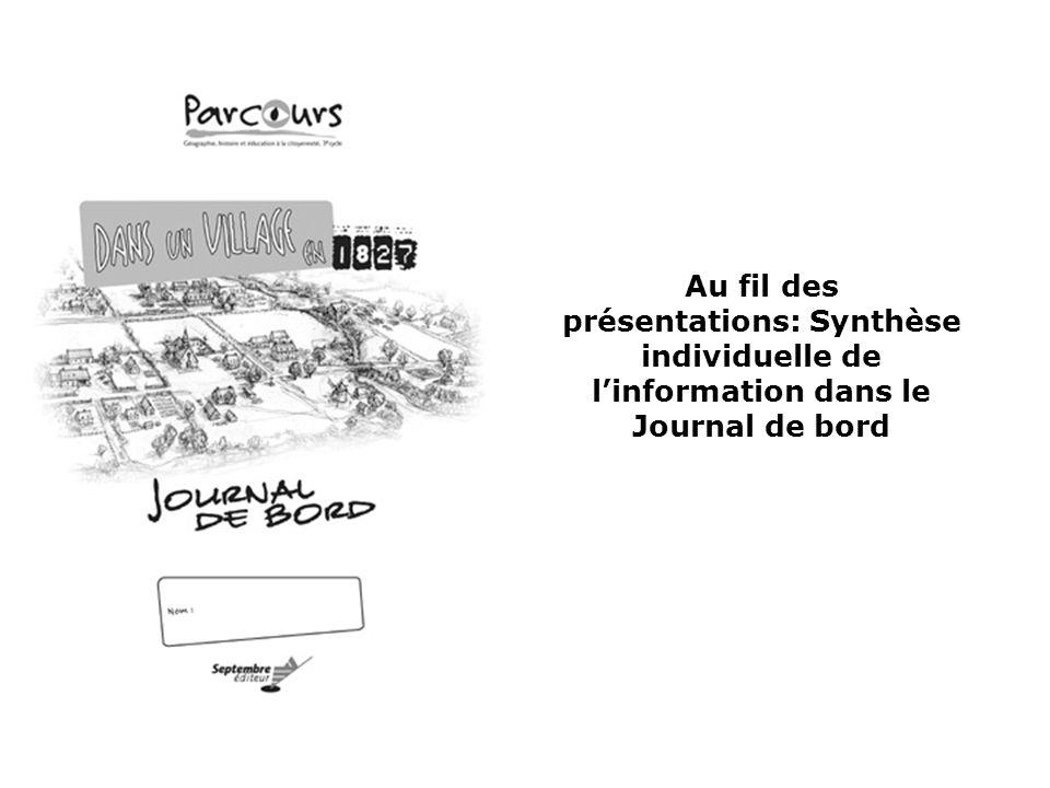 Au fil des présentations: Synthèse individuelle de linformation dans le Journal de bord