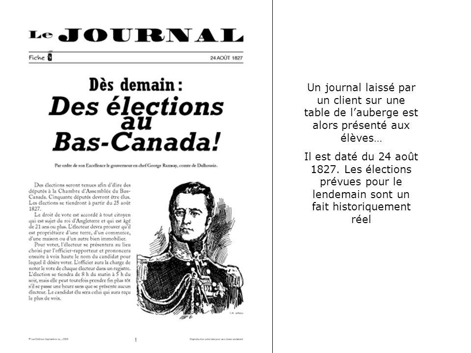 Un journal laissé par un client sur une table de lauberge est alors présenté aux élèves… Il est daté du 24 août 1827. Les élections prévues pour le le