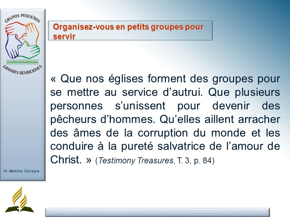 Pr.Melchor Ferreyra « Que nos églises forment des groupes pour se mettre au service dautrui.