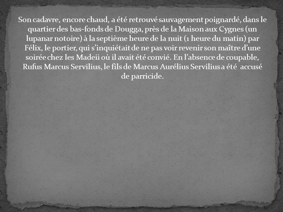 Numérius a tué Marcus Aurélius Servilius sauvagement.