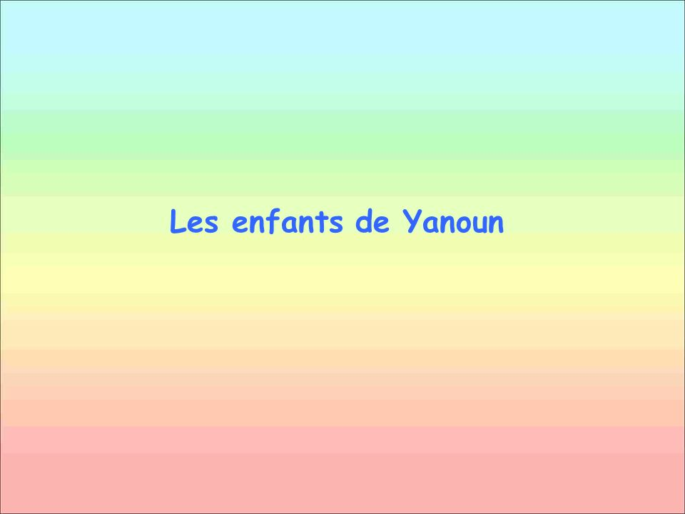 Les enfants de Yanoun